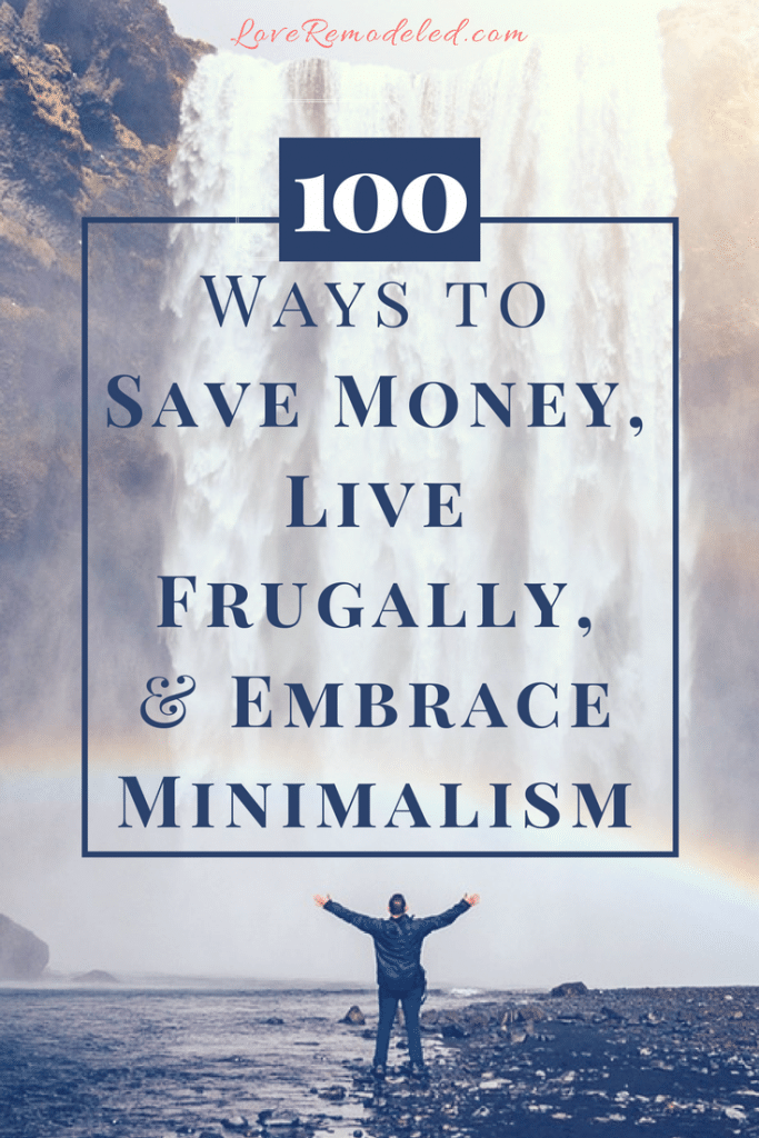 100 Ways to Save Money, Live Frugally and Embrace Minimalism