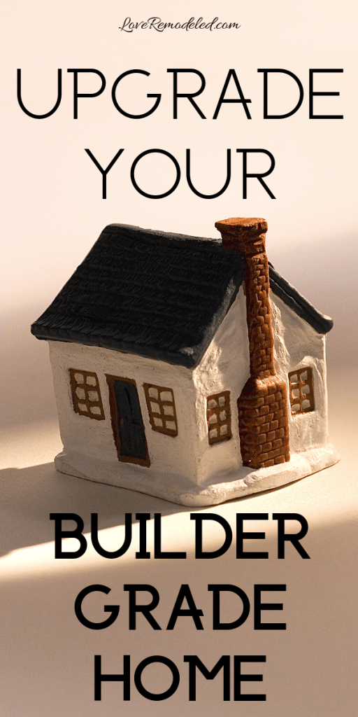 15 easy ways to upgrade your builder grade home that have a big impact!