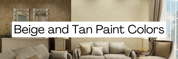 Beige and Tan Paint Colors
